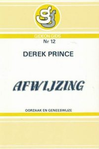 Afwijzing oorzaak en geneeswijze Derek Prince 9060675002