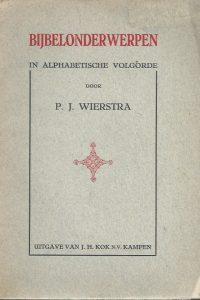 Bijbelonderwerpen in alphabetische volgorde-P.J. Wierstra