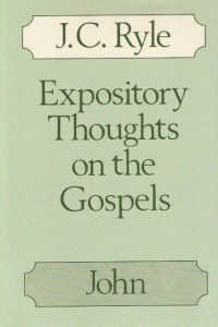 Expository thoughts on the Gospels St John John Charles Ryle 0227678869