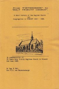From 'Pieterskerk' to 'Holy Trinity Church'-a short history of the English Church and Congregation in Utrecht, 1463-1988