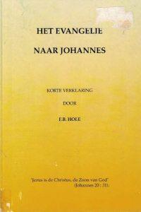 Het Evangelie naar Johannes-korte verklaring-F.B. Hole-9074319041