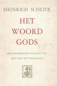 Het Woord Gods-Een onderzoek op basis van Het Nieuwe Testament-Heinrich Schlier
