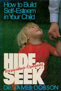 Hide or Seek-How to Build Self-Esteem in Your Child-James Dobson-0800710703