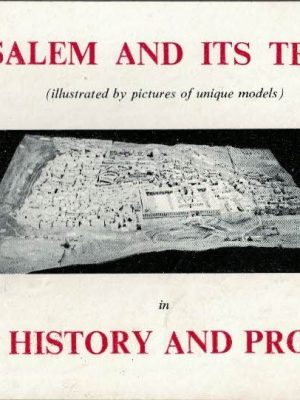 Jerusalem and its temples in Bible history and prophecy D.A. Thompson