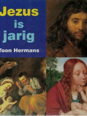 Jezus is Jarig-Toon Hermans-9040094845 9789040094842