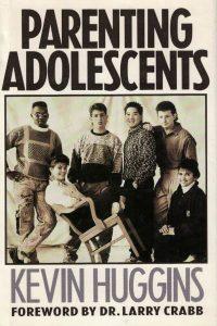 Parenting adolescents-Kevin Huggins-0891095799