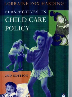 Perspectives in Child Care Policy 2nd Edition-Larraine Fox Harding