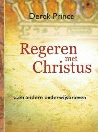 Regeren met Christus-en andere onderwijsbrieven-Derek Prince-9075185367
