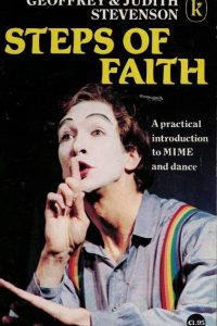 Steps of faith-a practical introduction to mime and dance-Geoffrey & Judith Stevenson