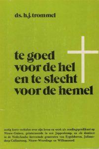 Te goed voor de hel en te slecht voor de hemel-H.J. Trommel
