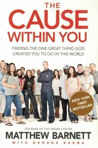 The Cause within You-Finding the One Great Thing You Were Created to Do in This World-George Barnett