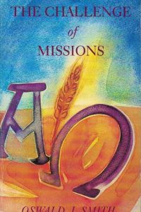 The Challenge of Missions-Oswald J. Smith-1884543022