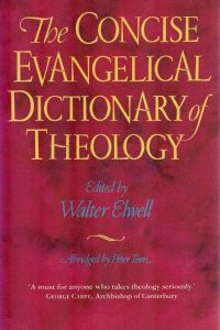 The Concise Evangelical Dictionary of Theology-Walter A. Elwell-0551027266