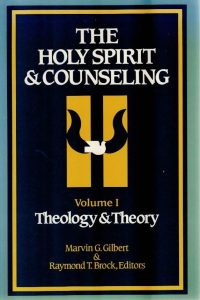 The Holy Spirit & counseling-Volume I-Theology & Theory-Marvin G. Gilbert-Raymond T. Brock-0913573140