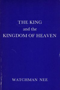 The King and the Kingdom of Heaven-Watchman Nee