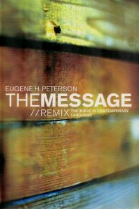 The Message REMIX The Bible in Contemporary Language Eugene H. Peterson