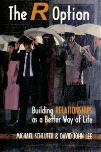 The R Option-Building Relationships as a Better Way of Life-Michael Schluter & David Jon Lee-0954387902