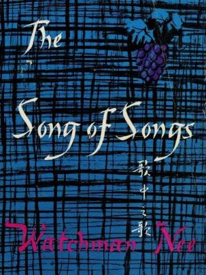 The Song of Songs-Watchman Nee-9780900284236