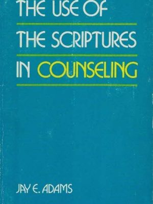 The Use of The Scriptures in Counseling-Jay E. Adams-0801000998