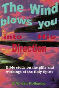 The Wind blows you into His Direction-Bible study-K.W. den Hollander