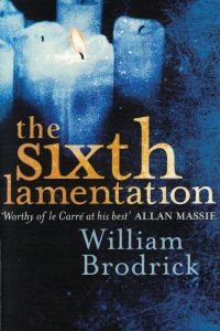 The sixth lamentation-a novel-William Brodrick-0751535818