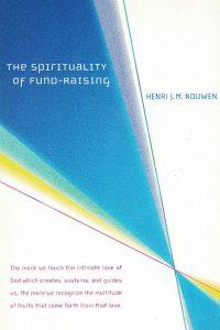 The spirituality of Fund-Raising-Henri J.M. Nouwen-0835898237