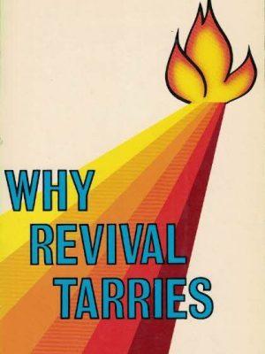 Why Revival Tarries-Leonard Ravenhill