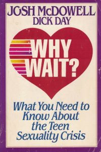 Why wait-What you need to know about the teen sexuality crisis-Josh McDowell