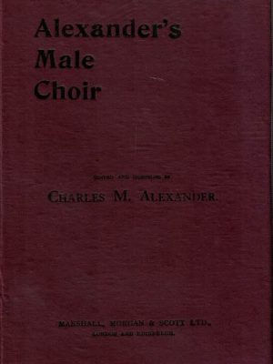 Alexander's Male Choir Edited and compiled by Charles M. Alexander (190)