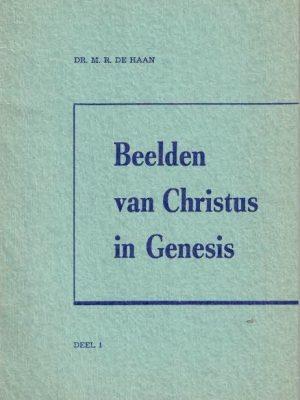 Beelden van Christus in Genesis Deel 1 Dr. M.R. de Haan Radio bible class