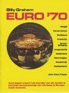 Billy Graham Euro '70 -Acht dagen waarin het wonder van de moderne techniek de boodschap van Christus in Europa heeft verbreid-Dave Foster
