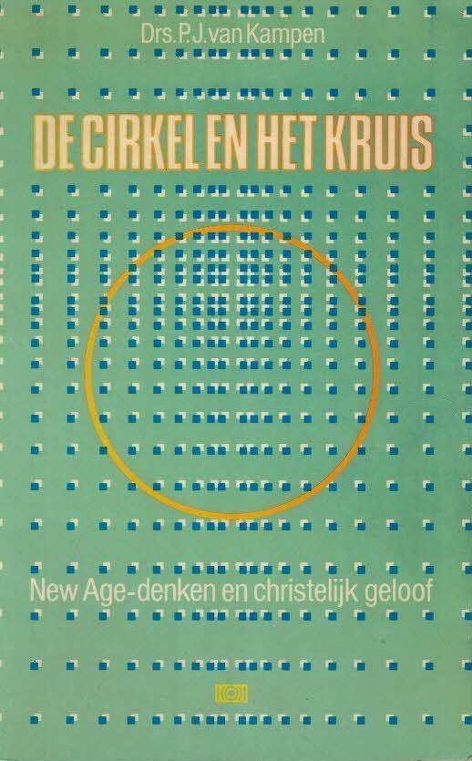 De cirkel en het kruis-New-Age-denken en het christelijk geloof-P.J. van Kampen