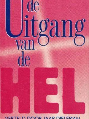 De uitgang van de hel Verteld door Jaap Dieleman-9060675339