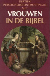 Dertien persoonlijke ontmoetingen met vrouwen in de bijbel-H.J. Kouwenhoven-9024230152