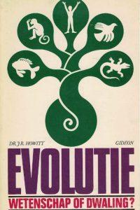 Evolutie, Wetenschap of Dwaling-Dr. J.R. Howitt