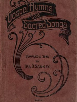 Gospel Hymns and Sacred songs compiled and sung by Ira D. Sankey (1 - 211)