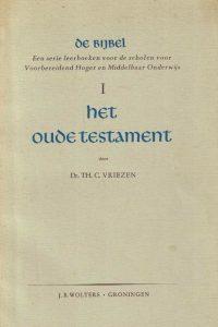 Het Oude Testament-De Bijbel I-dr. Th.C. Vriezen-4e druk 1959