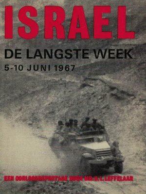 Israël. De langste week. 5-10 juni 1967 een oorlogsreportage door mr. H.L. Leffelaar