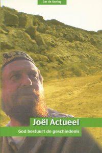 Joel actueel of God bestuurt de geschiedenis Ger de Koning 9064510709 9789064510700