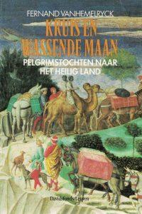 Kruis en wassende maan-Pelgrimstochten naar het Heilig Land-Fernand Vanhemelryck