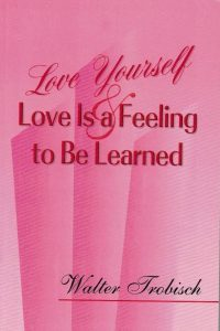 Love Yourself-Love Is a Feeling to Be Learned-Walter Trobisch-8173625883