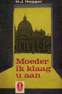 Moeder, ik klaag u aan - H.J. Hegger (5e druk)