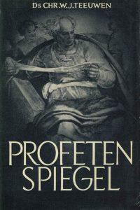 Profetenspiegel-ds. Chr.W.J. Teeuwen