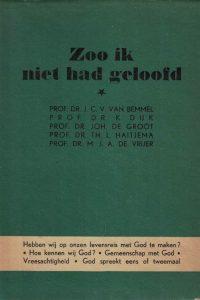 Zoo ik niet had geloofd_door Prof.Dr. J.C.V. van Bemmel, Prof.Dr. K. Dijk; Prof.Dr. Joh. de Groot en Prof.Dr. M.J.A. de Vrijer