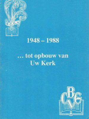 1948-1988 ... tot opbouw van Uw kerk-Bond van Christelijke Gereformeerde Vrouwenverenigingen