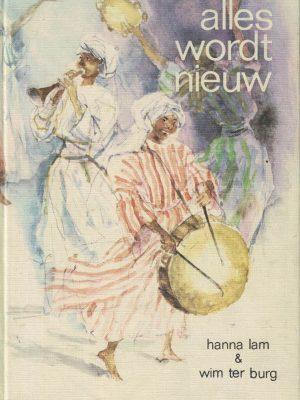 Alles wordt nieuw-bijbelliederen voor de jeugd-met begeleiding van piano of orgel en melodie-instrumenten-Hanna Lam, Wim ter Burg-9026620128