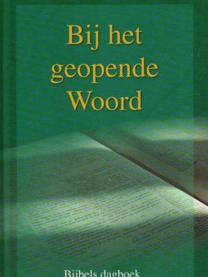 Bij het geopende Woord-Bijbels dagboek door predikanten van de Gereformeerde Gemeenten-9789055516674(2013)