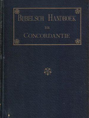 Bijbelsch handboek en concordantie, bevattende een kort begrip der Bijbelboeken-J. M. Bredeé, tweede, herziene en vermeerderde druk