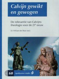 Calvijn gewikt en gewogen-de relevantie van Calvijns theologie voor de 21e eeuw-William den Boer-9789075847383