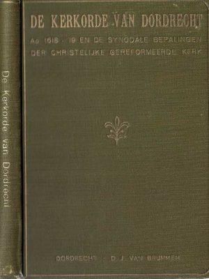 De Kerkorde van Dordrecht Ao. 1618-'19 en de synodale bepalingen der Christelijke Gereformeerde Kerk-1937